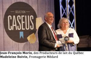 Jean-François Morin, des Producteurs de lait du Québec Madeleine Boivin, Fromagerie Médard