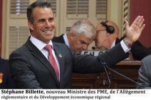 Stéphane Billette, nouveau Ministre des PME, de l'Allègement règlementaire et du Développement économique régional