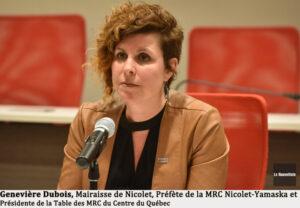 Genevière Dubois, Mairaisse de Nicolet, Préfète de la MRC Nicolet-Yamaska et Présidente de la Table des MRC du Centre du Québec