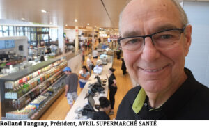 Rolland Tanguay, Président, AVRIL SUPERMARCHÉ SANTÉ